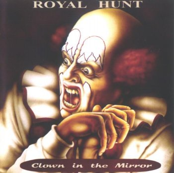 Royal Hunt - 1993 - Clown In The Mirror