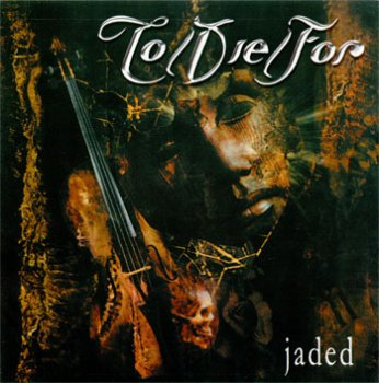 To Die For - Jaded (2003)