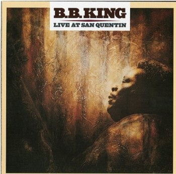 B.B. King : © 1990 ''Live At San Quentin''(2001-Remastered)