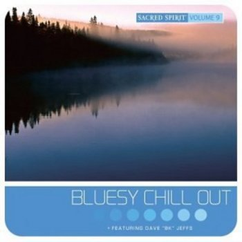 Sacred Spirit - Bluesy Chill Out (2003)