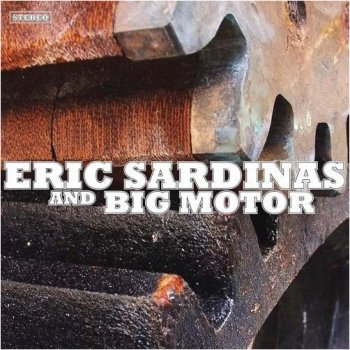 ERIC SARDINAS : ©  2008 - ERIC SARDINAS and BIG MOTOR