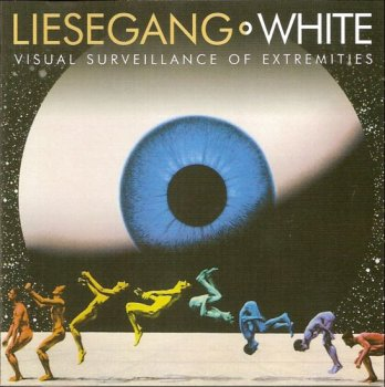 Liesegang - White-Visual Surveillance Of Extremeties 2005