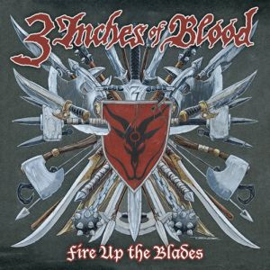 3 Inches of Blood - Fire Up The Blades - 2007