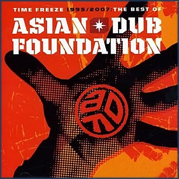 Time Freeze - 1995-2007 : The Best of Asian Dub Foundation