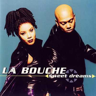 La Bouche — Sweet Dreams Lyrics