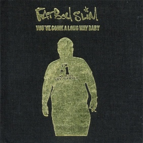 Fatboy Slim - You've Come A Long Way Baby (10th Anniversary Edition)