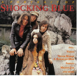 Shocking Blue © - 1994 A Portrait Of Shocking Blue