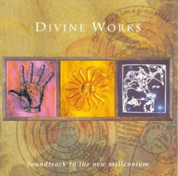 Sacred Spirit - Divine Works 1997 (Soundtrack to the New Millenium)