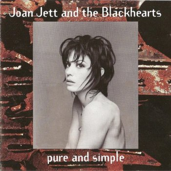 Joan Jett And The Blackhearts : © 1994 ''Pure and Simple''