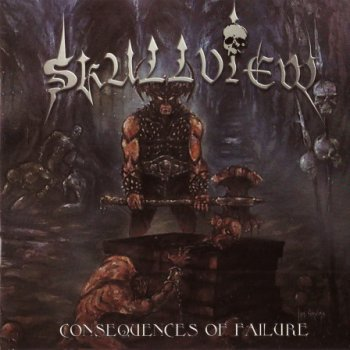 Skullview - Consequences Of Failure (2001)