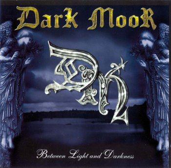 Dark Moor - Between Light And Darkness 2003 /EP/