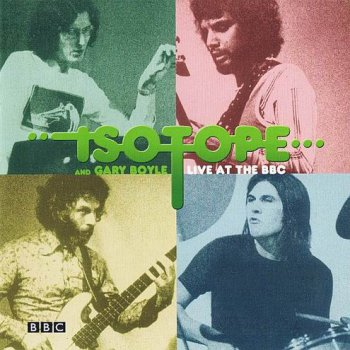 ISOTOPE & GARY BOYLE - LIVE AT THE BBC - 1973-1974
