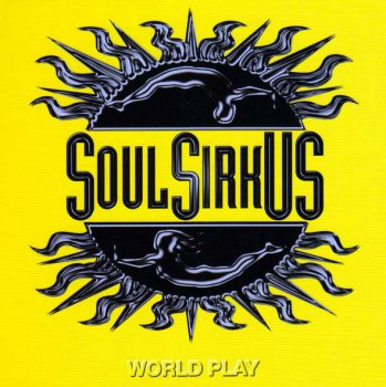 Soul Sirkus - World Play 2005 (Limited edition)