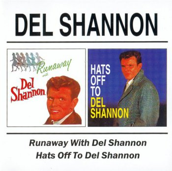 Del Shannon - Runaway With Del Shannon 1961 / Hats Off To Del Shannon 1963 (2002 Remaster)