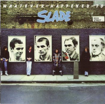 Slade : © 1977 ''Whatever Happened To Slade'' (SALVO CD 006 Remaster 2006)