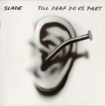 Slade : © 1981 ''Til Deaf Do Us Part'' (Salvo CD 008 Remaster 2007)