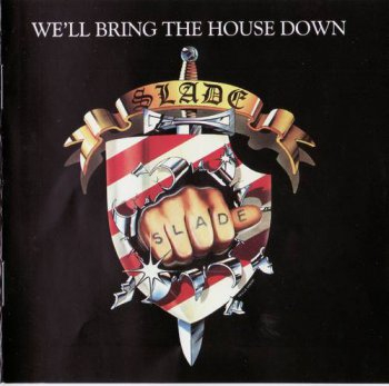Slade : © 1981 ''We'll Bring The House Down'' (Salvo CD 007 Remaster 2007)