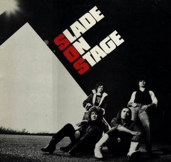 Slade : © 1982 ''Slade on stage'' (BMG Records 74321 37899 2)