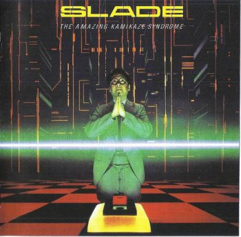 Slade : © 1983 ''The Amazing Kamikaze Syndrome'' (Salvo CD 009 Remaster 2007)