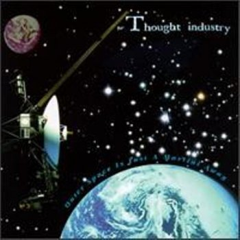 Thought Industry - Outer Space Is Just A Martini Away 1996