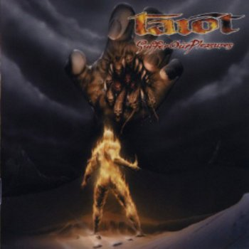 Tarot - Suffer Our Pleasures 2003