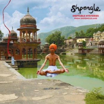Shpongle - Ineffable Mysteries From Shpongleland(2009)