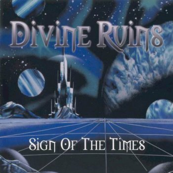 DIVINE RUINS - SIGN OF THE TIMES - 2004