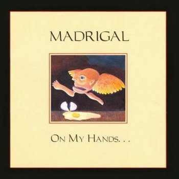 MADRIGAL - ON MY HANDS - 1996