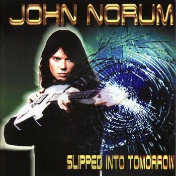 John Norum - Slipped Into Tomorrow (1999)