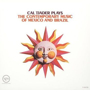 Cal Tjader - Plays The Contemporary Music Of Mexico And Brazil (2000)