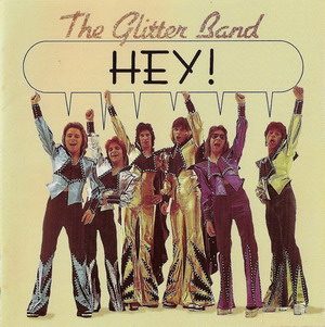 The Glitter Band © - 1974 Hey!
