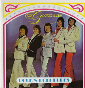 The Glitter Band © - 1975 Rock'N'Roll Dudes