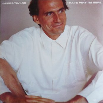 James Taylor - That's Why I'm Here (CBS Records US LP VinylRip 24/96) 1985
