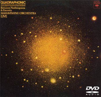 The Mahavishnu Orchestra - Between Nothingness & Eternity Live (Columbia Records DTS + DVD-A) 1973
