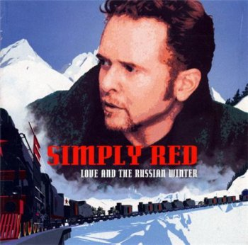 Simply Red - Love And The Russian Winter (East West Records) 1999