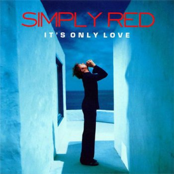 Simply Red - It's Only Love (East West Records) 2000