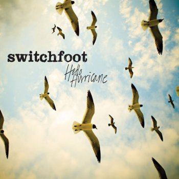 "Switchfoot - ""Hello Hurricane"" (2009)"