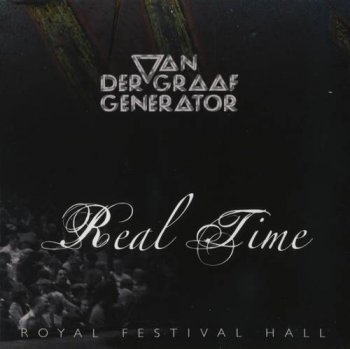Van der Graaf Generator : © 2007 ''Real Time''(3CD's)