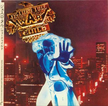 Jethro Tull : © 1974 ''War Child'' (C) 2003 EMI-TOSHIBA LTD. (TOCP-67182)