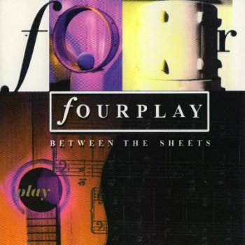Fourplay - Between The Sheets (1993)