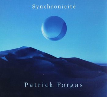 PATRICK FORGAS - SYNCHRONICITE - 2001