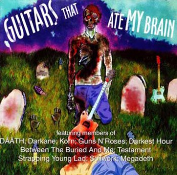 Guitars That Ate My Brain (Various Guitar Masters) 2009