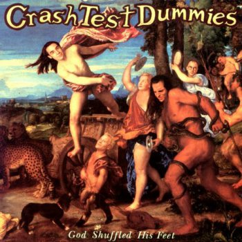 Crash Test Dummies - God Shuffled His Feet 1993