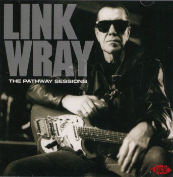 LINK WRAY: ©  2007  THE PATHWAY SESSIONS
