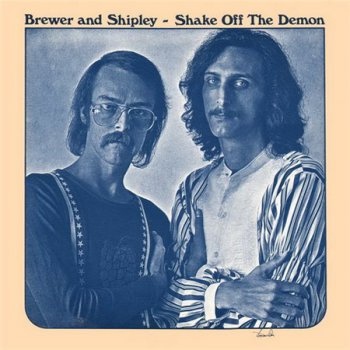 Brewer And Shipley - Shake Off The Demon (Kama Sutra Records LP VinylRip 24/96) 1971
