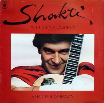 Shakti With John McLaughlin - A Handful Of Beauty (Original US Columbia LP VinylRip 24/96) 1977