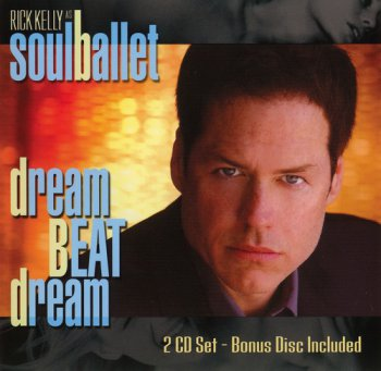 SOUL BALLET : ©  2004 DREAM BEAT DREAM (+ Bonus Disk)