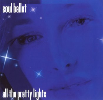 SOUL BALLET : ©  2004  ALL THE PRETTY LIGHTS
