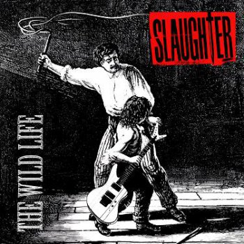 Slaughter - The Wild Life (1992)(Definitive Remasters 2003)