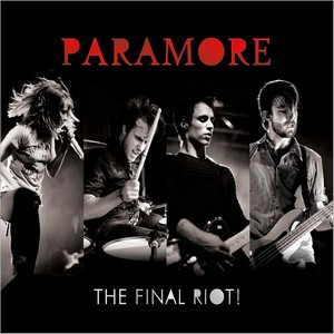 Paramore - The Final Riot (2008)